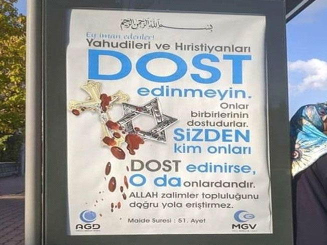 Chilling billboards displaying a quote from the Quran declaring that Muslims should not befriend either Christians or Jews appeared in the Turkish city of Konya in late 2019, a sign of growing intoler
